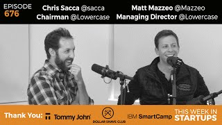 E676: Chris Sacca Matt Mazzeo PT1: Building co's, investing rules, Twitter spills, solutions, buyers