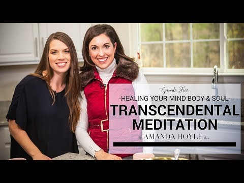 Transcendental Meditation & How It Can Heal Your Mind, Body & Soul | The Amanda Hoyle Show