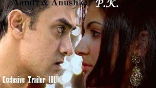 PK (PEEKAY) OFFICIAL TRAILER hd Aamir khan and Anushka Sharma Romance on Screen