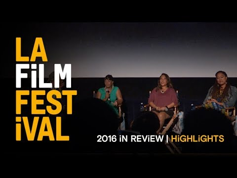 Festival Highlights | The 2016 LA Film Festival in review | Film Independent