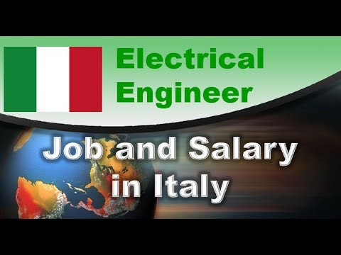 Electrical Engineer Job And Salary In Italy - Jobs And Wages In Italy