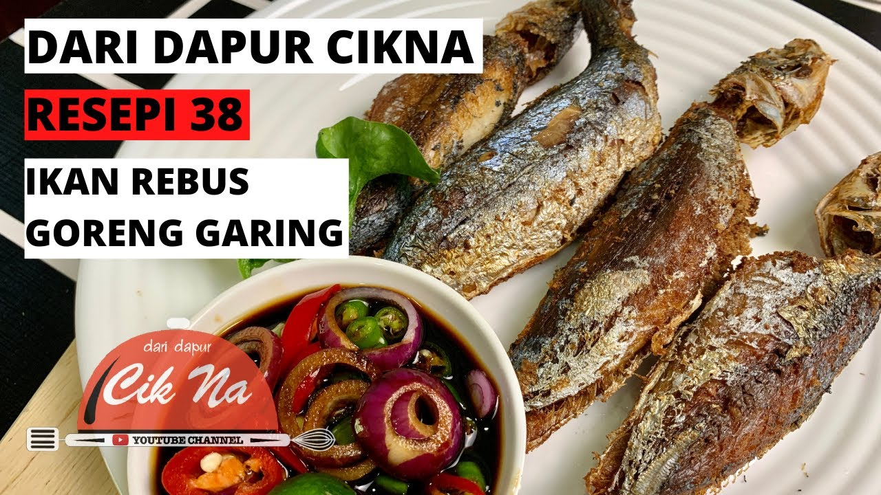resepi ikan rebus goreng resipi ikan lengat goreng garing lauk legend nikmat tak terkata Resepi Nasi Goreng Kerabu Mangga Enak dan Mudah
