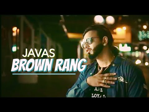 BROWN RANG -  JAVAS / PUNJABI MUSIC VIDEO / 2018