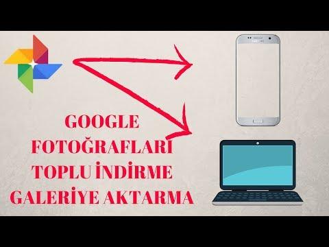 Google Fotoğraflar Galeriye Aktarma (Toplu) Bilgisayara İndirme