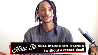 How To Sell Your Music On iTunes & Other Digital Platforms (without a record deal) thumbnail