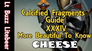 How To Cheese Calcified Fragment XXXIV - More Beautiful to Know