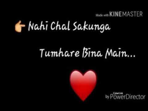 Nahi Chal Sakunga Tumhare Bina Mein