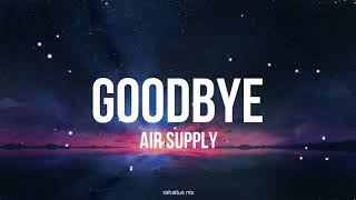 Air Supply  - GoodBye Terjemahan