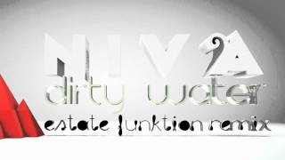 NIVA - Dirty Water (Estate Funktion Remix)
