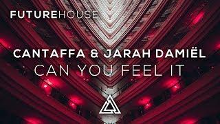 Cantaffa & Jarah Damiël - Can You Feel It (Ft. Micah Martin)