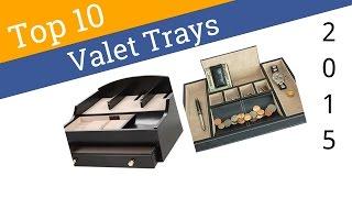 10 Best Valet Trays 2015
