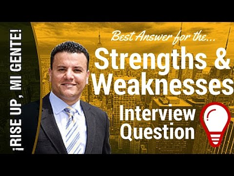 Best answer for the Strengths & Weaknesses question
