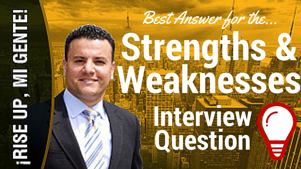 Best answer for the Strengths Weaknesses question YouTube