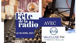 [REPLAY] - La fête de la radio avec Vaucluse FM -VAUCLUSE FM/NONO WEB TV