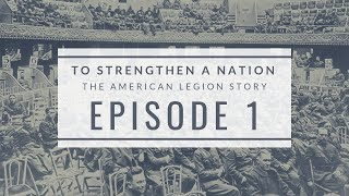 Episode 1: Formation of The American Legion