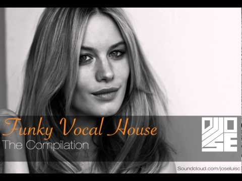 Best Funky Vocal House Compilation - Mixed by Soulmexico.com