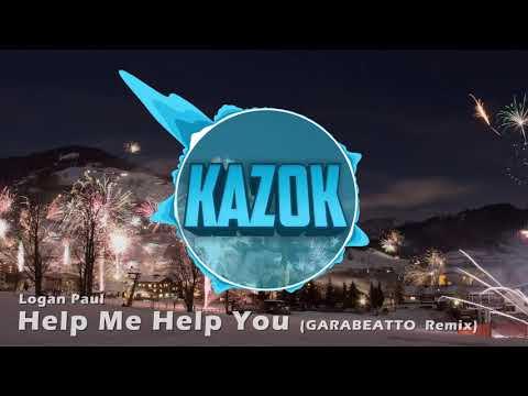 Logan Paul - Help Me Help You (GARABATTO Remix) (Kazok Intro 2017)
