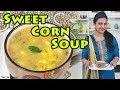 Satvik Rasoi - Sweet Corn Soup