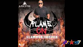 Slammer Cutter - Flame On [Jumbie Jab Riddim]