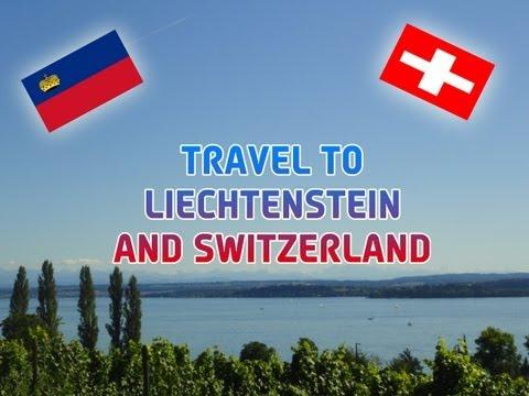 Travel to Liechtenstein, Switzerland and Germany