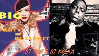 DJ PUN feat DJ KOLKA - RITA ORA VS NOTORIOUS B.I.G  PARTY & BULLSHIT  MIX