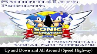 Smooth4Lyfe- Up and Down and All Around (Sonic Generations Vocal Remix)