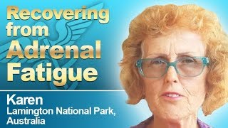 Adrenal Fatigue Syndrome Recovery Testimonial from Karen