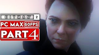 HITMAN 2 Gameplay Walkthrough Part 4 [1080p HD 60FPS PC MAX SETTINGS] - No Commentary