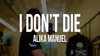 [ reign remix - cover ] I DON'T DIE by Alika Manuel