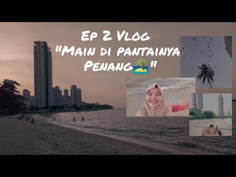 VLOG PENANG,MALAYSIA | Episode 2