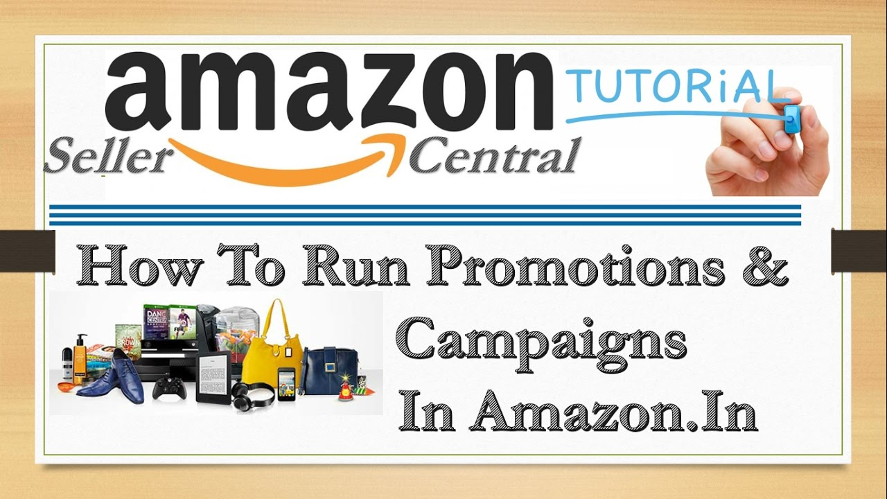 How To Run Promotion Campaigns in Amazon Online Shopping Site Through Amazon Seller Central