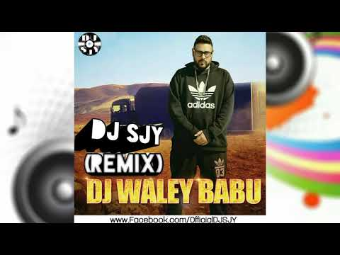 DJ Wale Babu (Remix) - DJ SJY