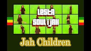 "LESTA Soul I Jah.        ""Jah Children"""