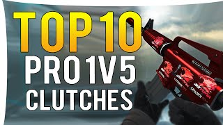 CS:GO - TOP 10 BEST PRO 1V5 CLUTCHES OF ALL TIME!