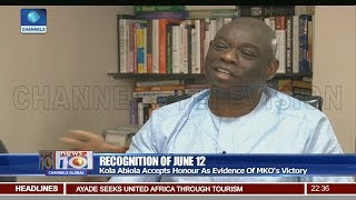 Kola Abiola Accepts June 12 Honour As Evidence Of MKO's Victory Pt.3|News@10| 13/06/18