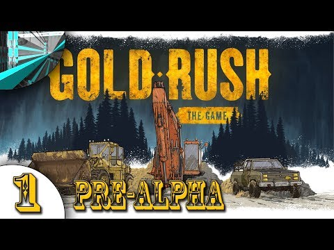 Let's Play Gold Rush: The Game Pre-Alpha (part 1)