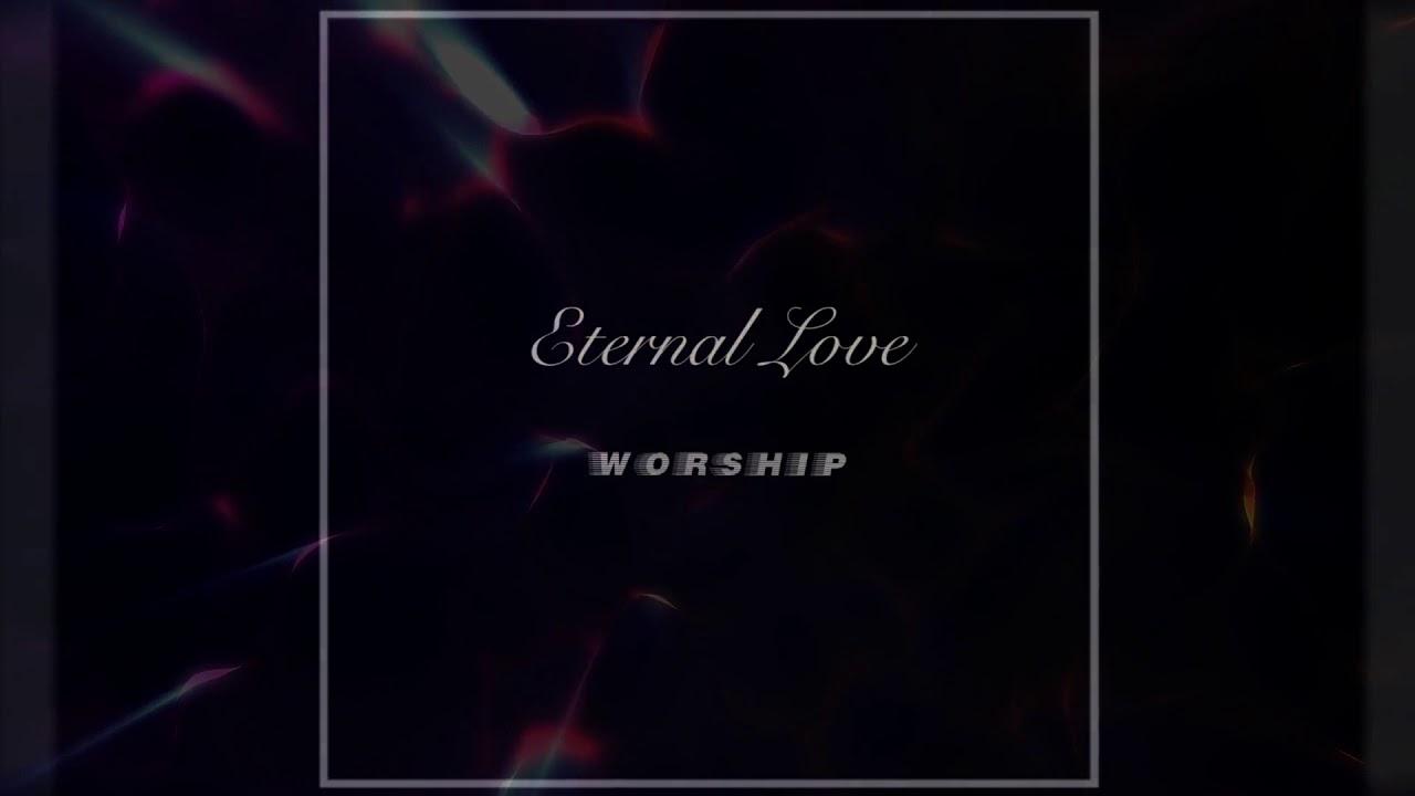 Worship - Eternal Love