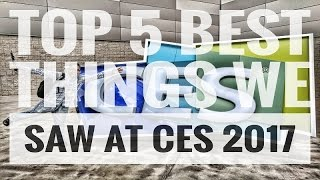 Top 5 BEST GADGETS AND GIZMOS AT CES 2017