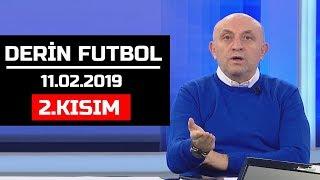 (..) Derin Futbol 11 Şubat 2019 Kısım 2/6 - Beyaz TV