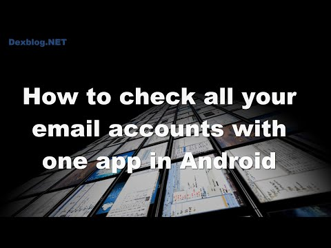 How to check all your email accounts with one app in Android
