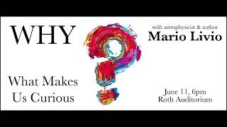 Why: What Makes Us Curious With Mario Livio