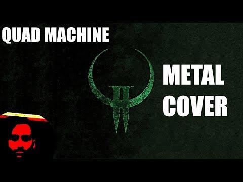 Quad Machine [QUAKE 2 METAL COVER]