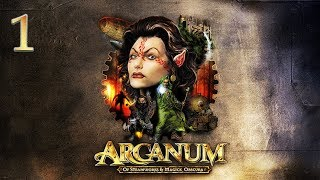 Arcanum: Of Steamworks and Magick Obscura Part 1 - Another Fine Mess