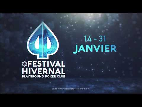 Playground Poker Club - Festival Hivernal 2018 (Version Abrégée)