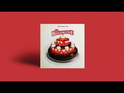 La Fine Equipe & Friends - La Boulangerie (Full Album)