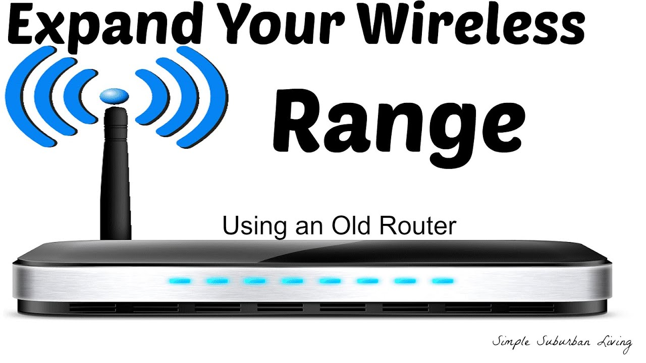 how to expand your wireless range using an old router [ 1280 x 720 Pixel ]
