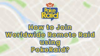 How to Join a Worlḋwide Remote Raid on Pokémon GO using PokeRaid?