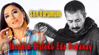 İbrahim Dizlek - Son Durumum (ft. Eda Doganay)