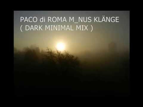 DJ PACO di ROMA #20 DUNKLER M_NUS KLANG ( DARK MINIMAL REMIX )