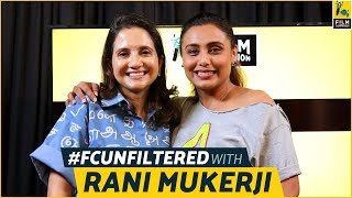Rani Mukerji Interview With Anupama Chopra | Hichki | FC Unfiltered